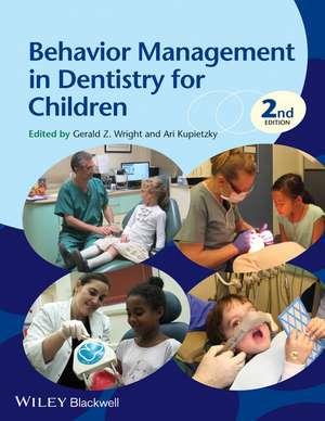 Behavior Management in Dentistry for Children de Gerald Z. Wright