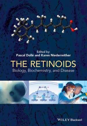 The Retinoids: Biology, Biochemistry, and Disease de Pascal Dollé