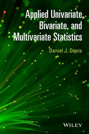 Applied Univariate, Bivariate, and Multivariate Statistics