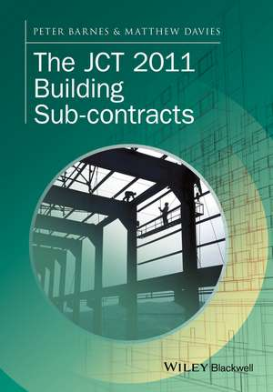 The JCT 2011 Building Sub–contracts