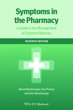Symptoms in the Pharmacy: A Guide to the Management of Common Illnesses de Alison Blenkinsopp