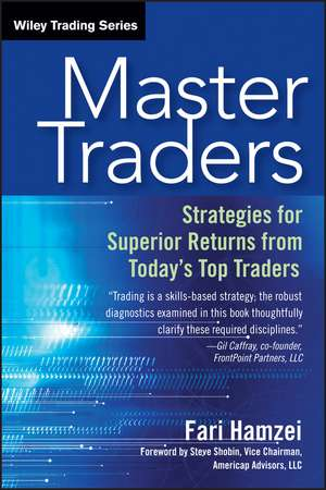Master Traders: Strategies for Superior Returns from Today′s Top Traders de Fari Hamzei