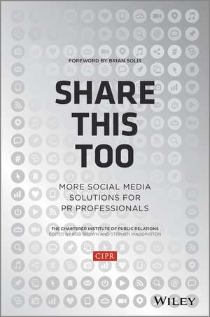 Share This Too: More Social Media Solutions for PR Professionals de CIPR (Chartered Institute of Public Relations)