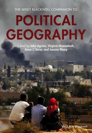 The Wiley Blackwell Companion to Political Geography de John A. Agnew
