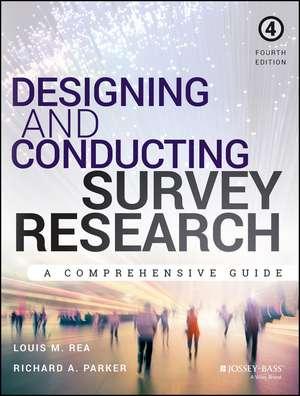 Designing and Conducting Survey Research: A Comprehensive Guide de Louis M. Rea