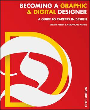 Becoming a Graphic and Digital Designer: A Guide to Careers in Design de Steven Heller