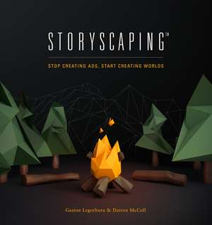 Storyscaping: Stop Creating Ads, Start Creating Worlds de Gaston Legorburu