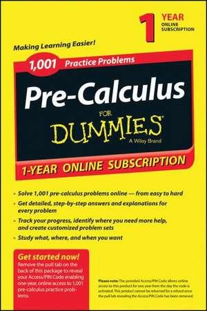 1001 PRECALCULUS PRACTICE PROBLEMS FOR D de  CONSUMER DUMMIES