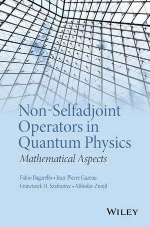 Non-Selfadjoint Operators in Quantum Physics