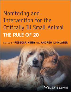 Monitoring and Intervention for the Critically Ill Small Animal: The Rule of 20 de Rebecca Kirby