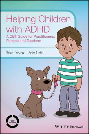 Helping Children with ADHD: A CBT Guide for Practitioners, Parents and Teachers de Susan Young