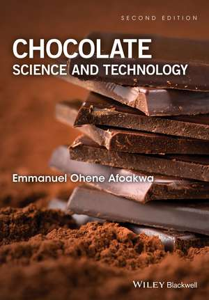 Chocolate Science and Technology de Emmanuel Ohene Afoakwa