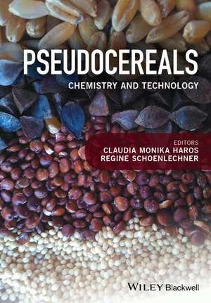 Pseudocereals: Chemistry and Technology de Claudia Monika Haros