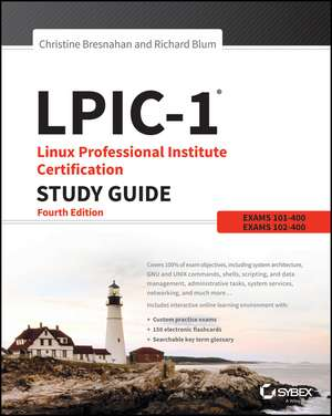LPIC-1 Linux Professional Institute Certification Study Guide:  Exam 101-400 and Exam 102-400 de Christine Bresnahan