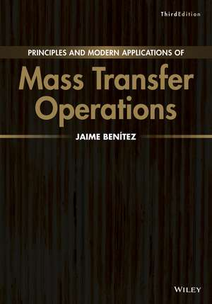 Principles and Modern Applications of Mass Transfer Operations de Jaime Benitez