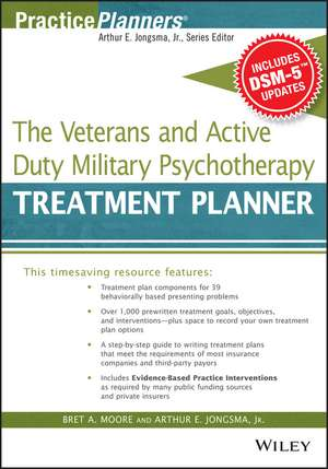 The Veterans and Active Duty Military Psychotherapy Treatment Planner, with DSM–5 Updates