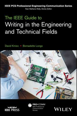 The IEEE Guide to Writing in the Engineering and Technical Fields de David Kmiec