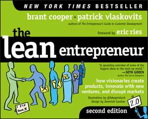 The Lean Entrepreneur: How Visionaries Create Products, Innovate with New Ventures, and Disrupt Markets de Brant Cooper