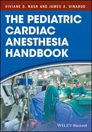 The Pediatric Cardiac Anesthesia Handbook de Viviane G. Nasr