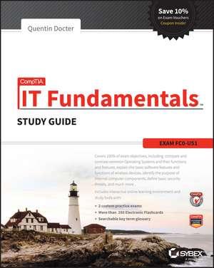 CompTIA IT Fundamentals Study Guide: Exam FC0–U51 de Quentin Docter
