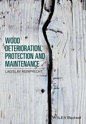 Wood Deterioration, Protection and Maintenance