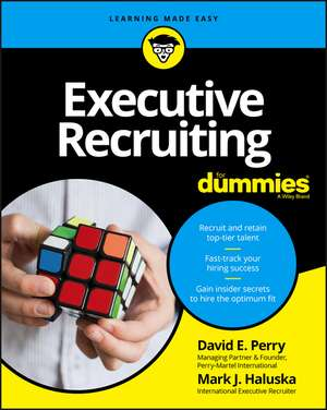 Executive Recruiting For Dummies de David E. Perry