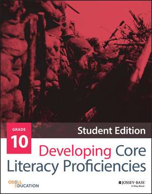 Developing Core Literacy Proficiencies, Grade 10 de Odell Education