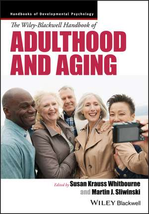 The Wiley–Blackwell Handbook of Adulthood and Aging