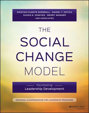 The Social Change Model: Facilitating Leadership Development de Kristan C. Skendall