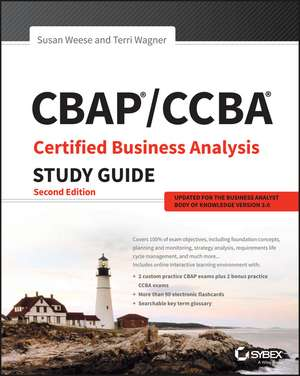 CBAP / CCBA Certified Business Analysis Study Guide de Susan Weese