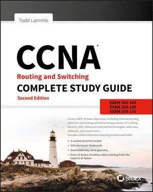 CCNA Routing and Switching Complete Study Guide: Exam 100–105, Exam 200–105, Exam 200–125 de Todd Lammle
