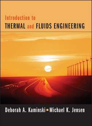Introduction to Thermal and Fluids Engineering de Deborah A. Kaminski