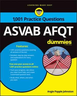 1,001 ASVAB AFQT Practice Questions For Dummies de Angie Papple Johnston