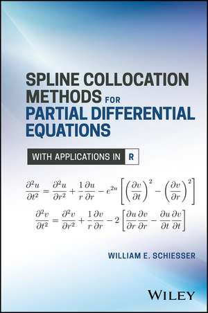 Spline Collocation Methods for Partial Differential Equations – With Applications in R