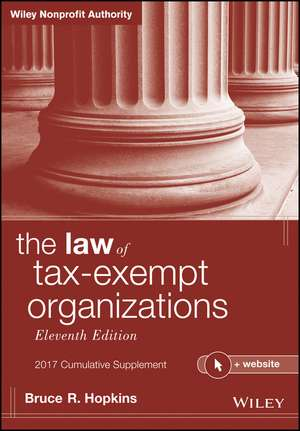 The Law of Tax–Exempt Organizations + Website, 2017 Cumulative Supplement