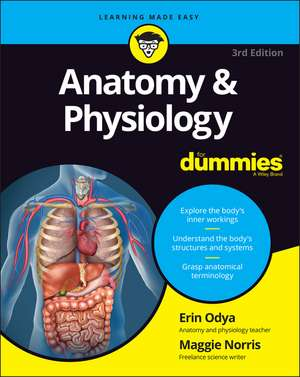Anatomy and Physiology For Dummies de Erin Odya
