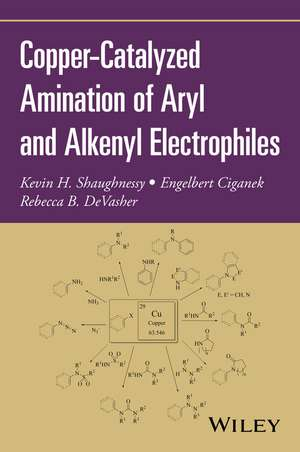 Copper–Catalyzed Amination of Aryl and Alkenyl Electrophiles