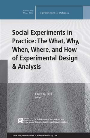 Social Experiments in Practice: The What, Why, When, Where, and How of Experimental Design and Analysis: New Directions for Evaluation, Number 152 de Laura R. Peck