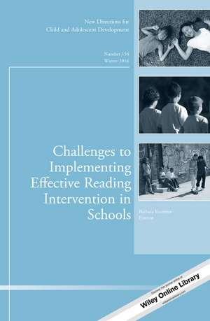 Challenges to Implementing Effective Reading Intervention in Schools: New Directions for Child and Adolescent Development, Number 154 de Barbara Foorman