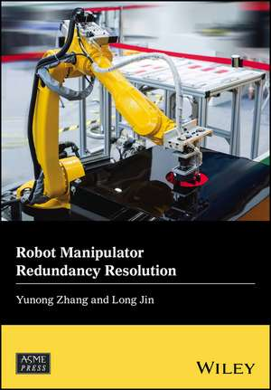 Robot Manipulator Redundancy Resolution de Yunong Zhang