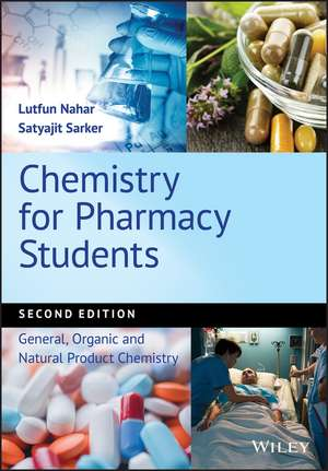 Chemistry for Pharmacy Students: General, Organic and Natural Product Chemistry de Lutfun Nahar