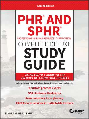 PHR and SPHR Professional in Human Resources Certification Complete Deluxe Study Guide: 2018 Exams de Sandra M. Reed