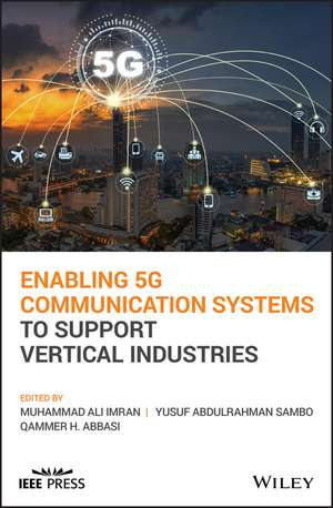 Enabling 5G Communication Systems to Support Vertical Industries de Muhammad A. Imran