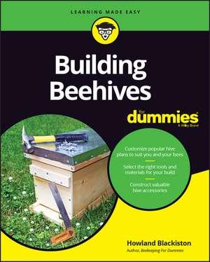 Building Beehives For Dummies de Howland Blackiston