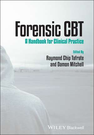 Forensic CBT: A Handbook for Clinical Practice de Raymond Chip Tafrate