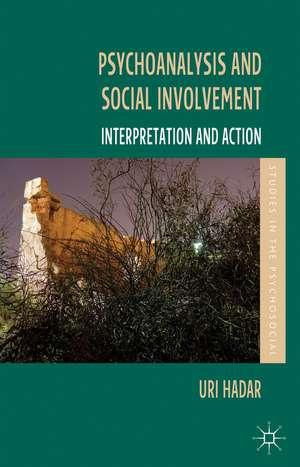 Psychoanalysis and Social Involvement: Interpretation and Action de U. Hadar
