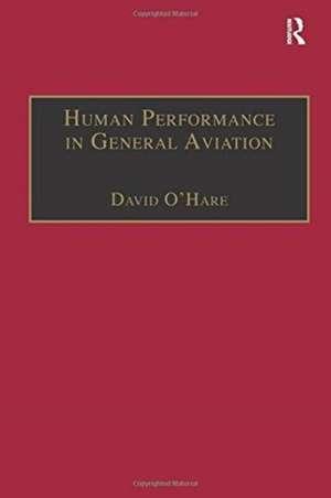 Human Performance in General Aviation de O'Hare, David