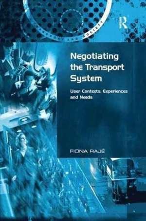 Negotiating the Transport System de Fiona Raje
