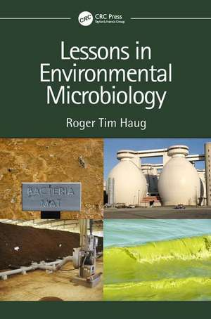 Lessons in Environmental Microbiology de Roger Tim (ConsultantTorrance Haug