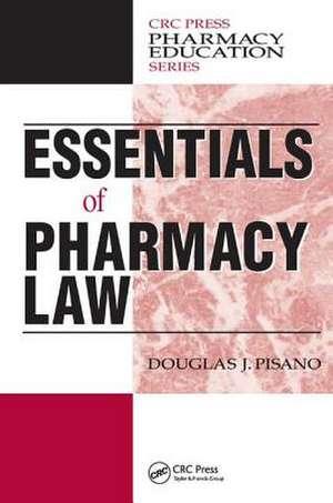 Essentials of Pharmacy Law de Douglas J. Pisano
